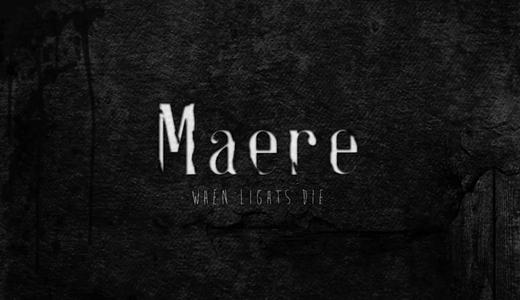 Maere : When Lights Die